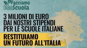 Read more about the article Facciamo Eco-Scuola: 3 Milioni di Euro dei nostri stipendi per le scuole italiane