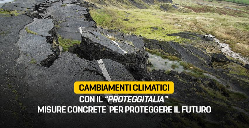 Cambiamenti climatici, con il Proteggitalia misure concrete per salvare il futuro